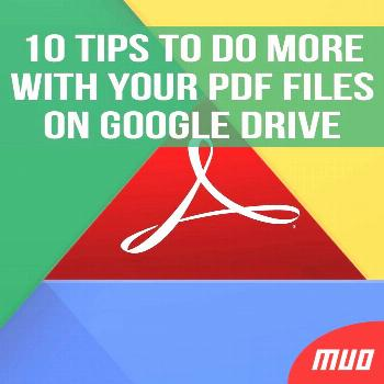 10 Tips to Do More With Your PDF Files on Google Drive ---   Google Drive comes equipped with some
