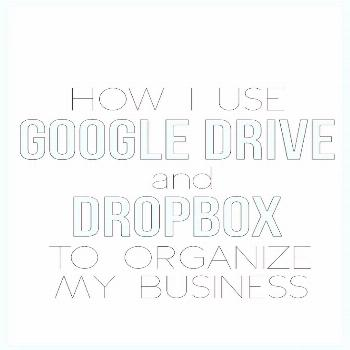 How to use Google Drive and Dropbox to organize your business Small business success tips